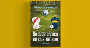 Edgardo Broner nos trae el cuento «Fútbol a 2 metros»: un superclásico en cuarentena